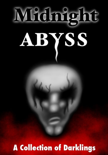 Midnight Abyss - A Collection of Darklings ebook by Various Authors