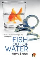 Fish Out of Water ebook by