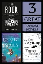 3 Great Fantasy Novels - The Rook, The Desert of Souls, The Twying ebook by Daniel O'Malley, Howard Andrew Jones, Terence Blacker