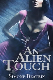 An Alien Touch ebook by Simone Beatrix