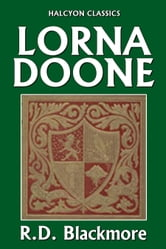 Lorna Doone: A Romance of Exmoor by R.D. Blackmore ebook by R.D. Blackmore