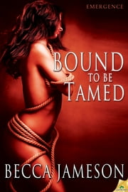 Bound to be Tamed ebook by Becca Jameson