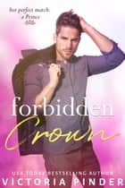 Forbidden Crown ebook by Victoria Pinder