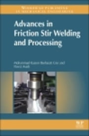 Advances in Friction-Stir Welding and Processing ebook by Besharati-Givi, M.-K.