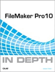FileMaker Pro 10 In Depth ebook by Jesse Feiler