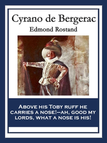 Cyrano de Bergerac - With linked Table of Contents ebook by Edmond Rostand