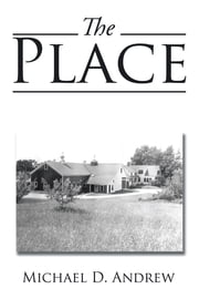 The Place ebook by Andrew, Michael D.
