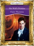 The Wolf's Promise (Mills & Boon Historical) ebook by Claire Thornton