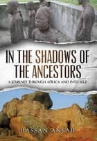 In the Shadows of the Ancestors ebook by Hassan Ansah
