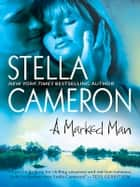 A Marked Man ebook by Stella Cameron
