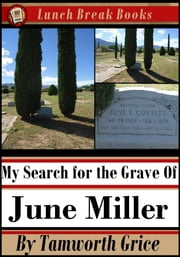 My Search for the Grave of June Miller ebook by Tamworth Grice