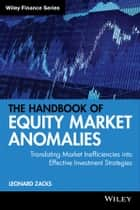 The Handbook of Equity Market Anomalies ebook by Leonard Zacks