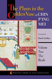 The Plum in the Golden Vase or, Chin P'ing Mei - Volume Two: The Rivals ebook by David Tod Roy