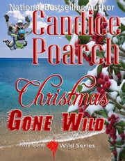 Christmas Gone Wild ebook by Candice Poarch