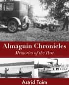 Almaguin Chronicles - Memories of the Past ebook by Astrid Taim
