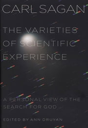 The Varieties of Scientific Experience - A Personal View of the Search for God ebook by Carl Sagan,Ann Druyan