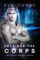 Love and the Corps ebook by Ava Cuvay