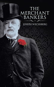 The Merchant Bankers ebook by Joseph Wechsberg,Christopher Kobrak