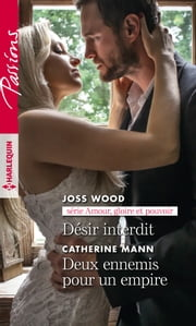 Désir interdit - Deux ennemis pour un empire eBook by Joss Wood, Catherine Mann