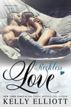 Reckless Love - Cowboys and Angels, #7 ebook by Kelly Elliott