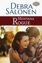 Montana Rogue ebook by Debra Salonen