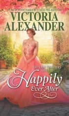The Lady Travelers Guide to Happily Ever After - A Historical Romance ebook by Victoria Alexander