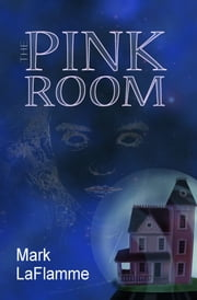 The Pink Room ebook by Mark LaFlamme