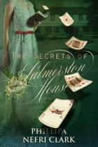 The Secrets of Palmerston House - A Christie Ryan Romantic Mystery ebook by Phillipa Nefri Clark