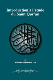 Introduction à lâétude du SAINT QURâAN ebook by Maulana Muhammad Ali, Jérôme Armenio