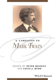 A Companion to Mark Twain ebook by Peter Messent,Louis J. Budd