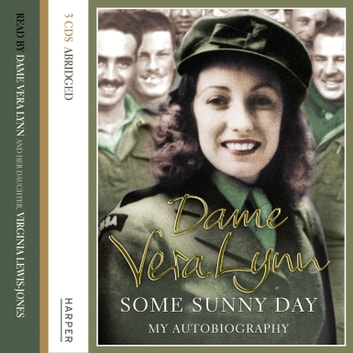 Some Sunny Day audiobook by Dame Vera Lynn
