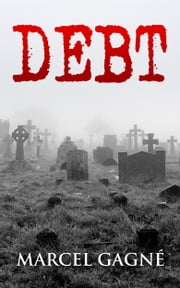 Debt - A Chilling Bedtime Story ebook by Marcel Gagne