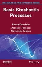 Basic Stochastic Processes ebook by Pierre Devolder, Jacques Janssen, Raimondo Manca
