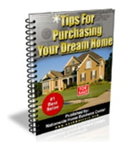 Tips for Purchasing Your Dream Homes ebook by Home Business Of America