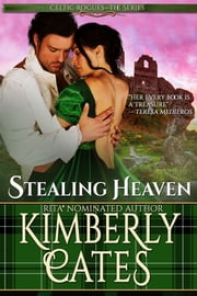 Stealing Heaven (Celtic Rogues, book 4) ebook by Kimberly Cates