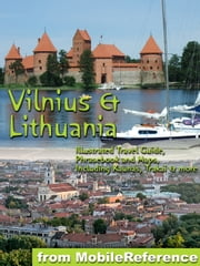 Vilnius & Lithuania (Baltic States) - Illustrated Travel Guide, Phrasebook and Maps, Including Kaunas, Trakai & more ebook by MobileReference
