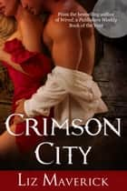 Crimson City (Crimson City Paranormal Romance) ebook by Liz Maverick