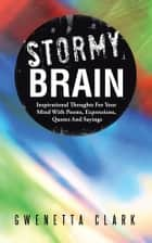 STORMY BRAIN ebook by Gwenetta Clark