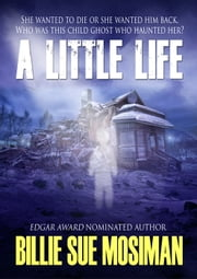 A LITTLE LIFE ebook by Billie Sue Mosiman