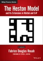 The Heston Model and its Extensions in Matlab and C# ebook by Fabrice D. Rouah,Steven L. Heston