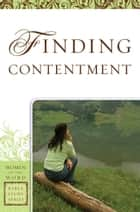 Finding Contentment (Women of the Word Bible Study Series) ebook by Sharon A. Steele,Jane Hoyt