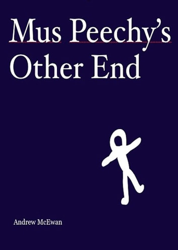 Mus Peechy's Other End eBook by Andrew McEwan