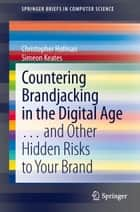 Countering Brandjacking in the Digital Age ebook by Christopher Hofman,Simeon Keates