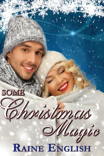 Some Christmas Magic ebook by Raine English