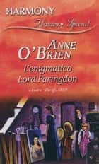 L'enigmatico Lord Farington ebook by Anne O'Brien