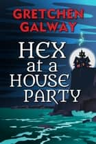 Hex at a House Party ebook by