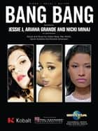 Bang Bang Sheet Music ebook by Jessie J, Nicki Minaj, Ariana Grande