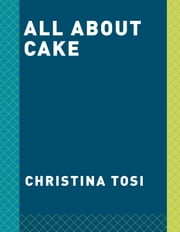 All About Cake ebook by Christina Tosi