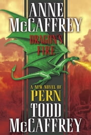 Dragon's Fire ebook by Anne McCaffrey,Todd J. McCaffrey