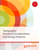 Typography: Practical Considerations And Design Patterns ebook by Smashing Magazine